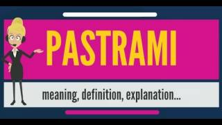What is PASTRAMI? What does PASTRAMI mean? PASTRAMI meaning, definition & explanation