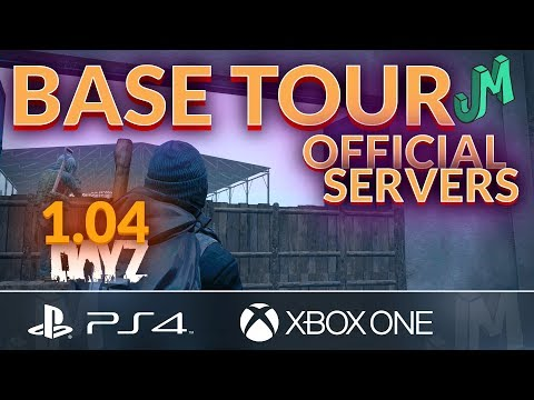 DayZ 1.04 🎒 Base Tour (Official Servers) 🎮 PS4 XBOX