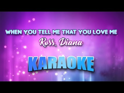 Ross, Diana - When You Tell Me That You Love Me (Karaoke version with Lyrics)