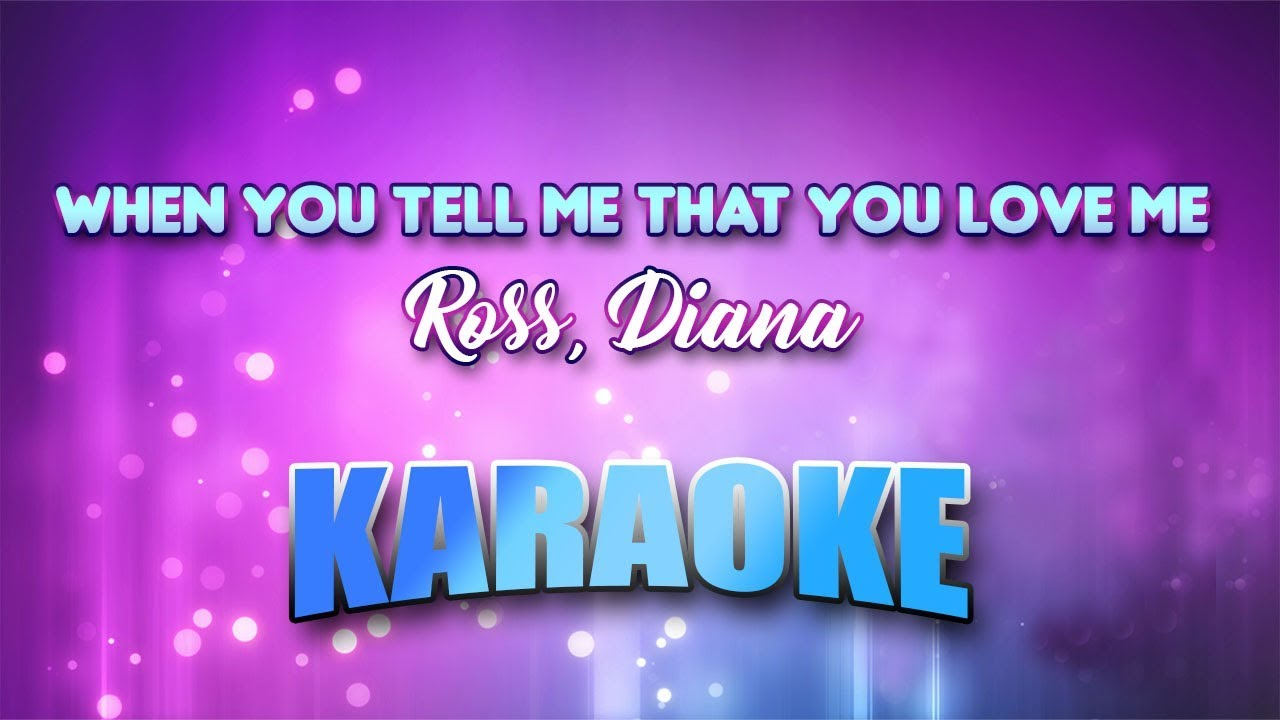 Diana Ross - When You Tell Me That You Love Me Lyrics ...