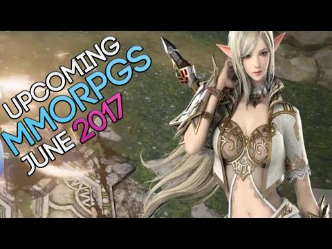 The Best Most Anticipated MMORPGs Coming Out This Month - June 2017!