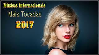 Baixar Músicas Internacionais Mais Tocadas 2017♫ Músicas Pop Internacionais 2017 ♫ Melhores musicas 2017
