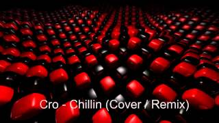 Cro - Chillin (Cover / Remix / Instrumental)