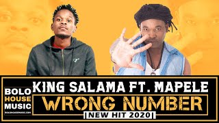 King Salama - Wrong Number ft Mapele (New Hit 2020)