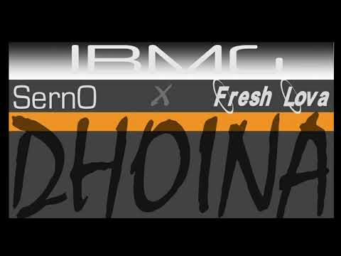 Serno - Dhoina ( Ft Fresh Lova )