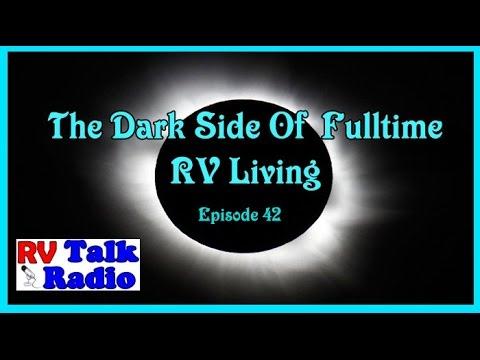 The Dark Side Of Fulltime RV Living | RV Life | RV Talk Radio Ep.42 #podcast #rvtalkradio