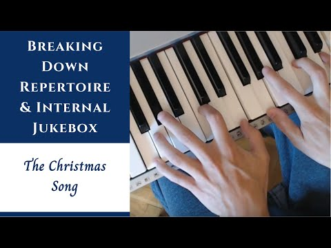 The Christmas Song | Breaking Down Repertoire, Internal Jukebox & Patterns
