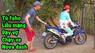 tú fuho liều mạng lấy Nova Dash đứa con của gió dạy Vợ tú fuho chạy xe côn tay