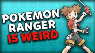Pokemon Ranger Is WEIRD!
