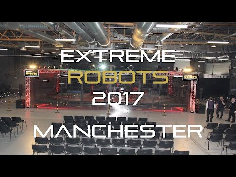 Extreme Robots 2017 - Manchester