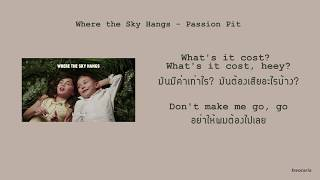 Where the Sky Hangs - Passion Pit | แปล