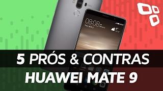 5 prós e contras do Huawei Mate 9 em comparação com os concorrentes - TecMundo