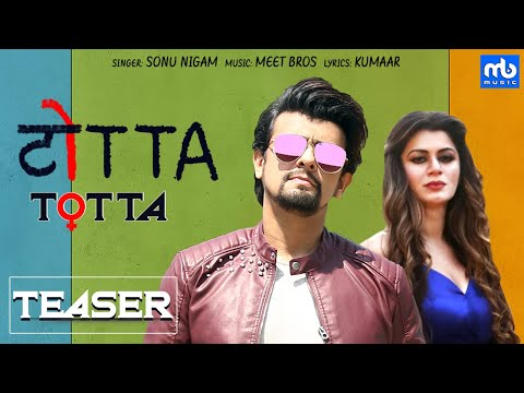 TOTTA | Official Teaser | Meet Bros Ft. Sonu Nigam | Kainaat Arora | Latest Punjabi Songs