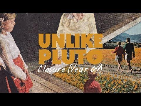 Unlike Pluto - Closure (Year 09)