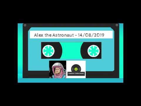 Alex the Astronaut - Camden Town Radio - 14-08-2019