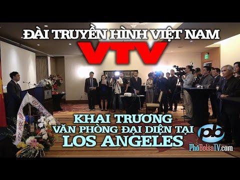 Đài Truyền Hình Việt Nam khai trương văn phòng tại Los Angeles, nam California