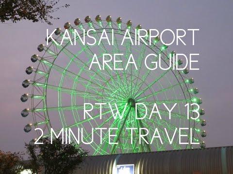 KANSAI AIRPORT AREA TRAVEL GUIDE - RTW Day 13 REDUX