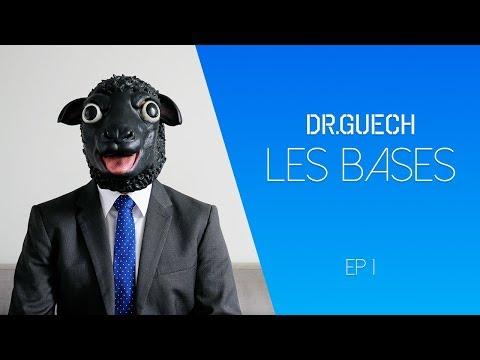 Dr.Guech - القواعد - Les bases Ep1