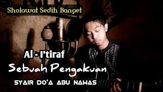 Al - I'tiraf ( Sebuah Pengakuan ) Syair Do'a Abu Nawas || Cover by Mangku Alam
