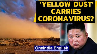 North Korea warns 'yellow dust' can carry coronavirus | Oneindia News