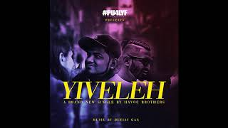 Yiveleh - Havoc Brothers Song Promo 2019