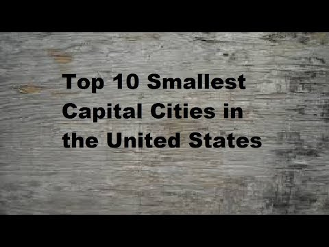 Top 10 Smallest Capital Cities in the United States
