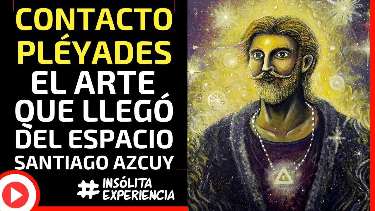 INÉDITO I CONTACTO CON PLÉYADES. El arte que llegó del Espacio Exterior: SANTIAGO AZCUY