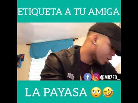 """Mr Zeo - Tu Amiga """"La Payasa"""" 😂♥️"""