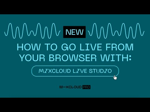 How to Go Live From the Browser on Mixcloud