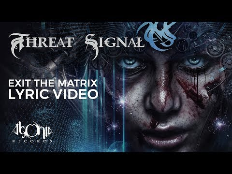 THREAT SIGNAL - Exit The Matrix (Official Lyric Video)