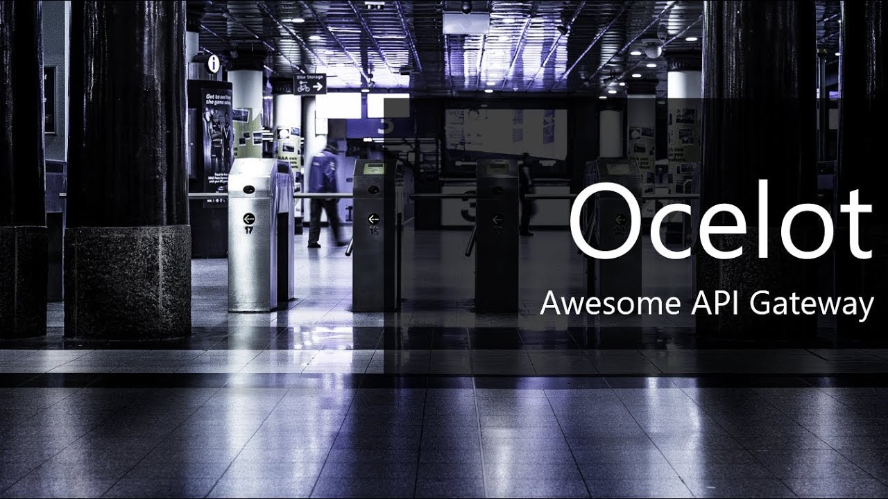 Ocelot: Awesome API Gateway for  NET Core