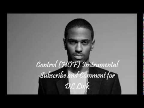 Control (HOF) Instrumental- Big Sean ft. Kendrick Lamar / Jay Electronica