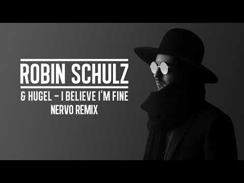 ROBIN SCHULZ & HUGEL – I BELIEVE I'M FINE [NERVO REMIX] (OFFICIAL AUDIO)