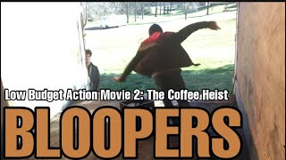 Behind The Scenes: Low Budget Action Movie 2: The Coffee Heist (BLOOPERS)