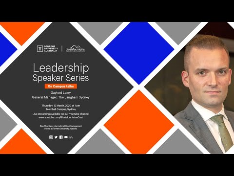 Leadership Speaker Series: Gaylord Lamy, General Manager, The Langham Sydney