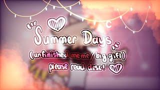 Summer Days // meme (UNFINISHED) READ DESC late 4K