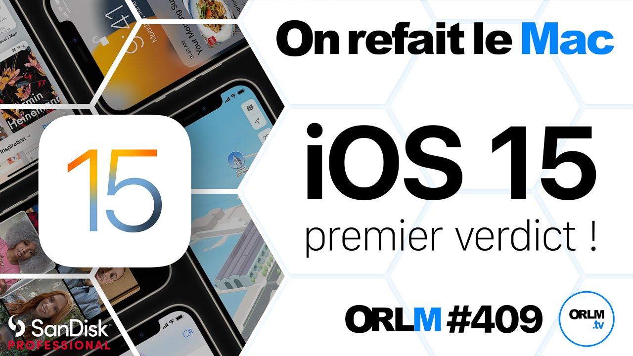 Vidéo ORLM : iOS 15, premier verdict !