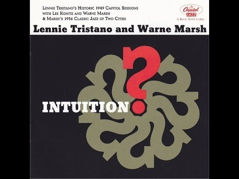 Lennie Tristano & Warne Marsh ‎-- Intuition (full album)