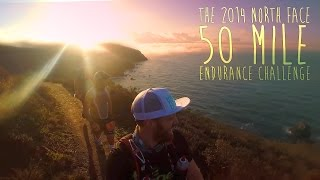 THE 2014 NORTH FACE 50 MILE ENDURANCE CHALLENGE | The Ginger Runner