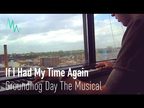 Groundhog Day the Musical - If I Had My Time Again (Piano Cover)