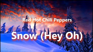Baixar Red Hot Chili Peppers - Snow (Hey Oh) (Lyrics)