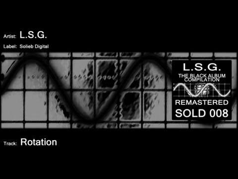 L.S.G. - Rotation