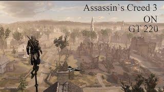 Assassin`s Creed 3 on Nvidia GT 220 (Max Settings) HD