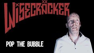"""Wisecräcker """"Pop The Bubble"""" (official video)"""