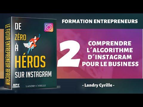2-Bien comprendre l´algorithme d´instagram pour le business (Landry Cyrille)