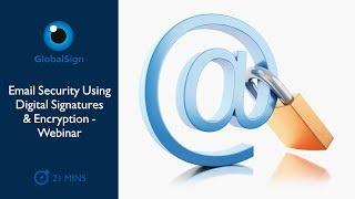 Email Security Using Digital Signatures & Encryption - Webinar