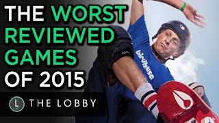 The Worst Reviewed Games of 2015 - The Lobby
