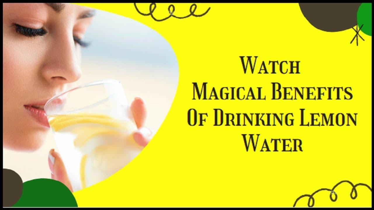 Benefits Of Drinking Lemon Water   Benefits Of Lemon Water For Skin    Benefits Of Fresh Lemon Water