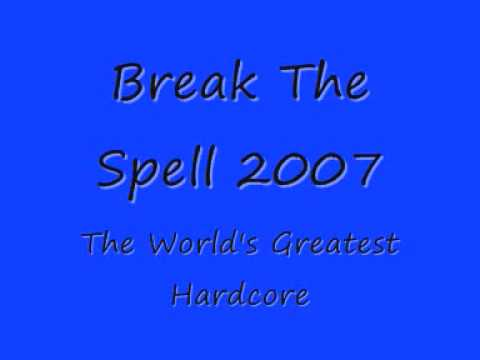 Break the Spell 2007