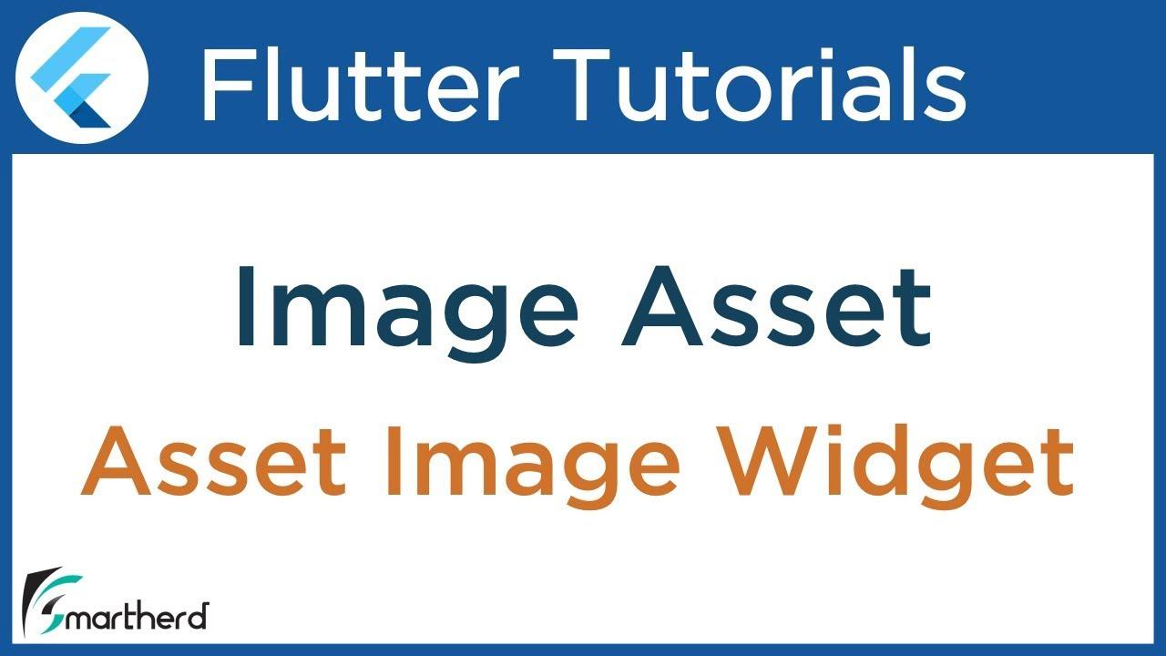 2 5 Flutter Image Asset | ( Bitmaps ) Widget Example | Smartherd